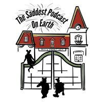 The Saddest Podcast on Earth may actually be one of the happiest: A Review